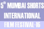 Entries Open: 5th Mumbai Shorts International Film Festival-2016, India